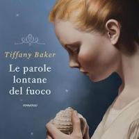 Le parole lontane dal fuoco -Tiffany Baker