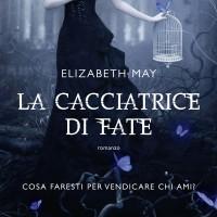 La cacciatrice di fate - Elizabeth May