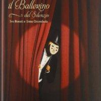 Il ballerino del silenzio - Ivo Rosati