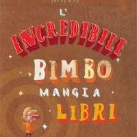 L'incredibile bimbo mangia libri - Oliver Jeffers