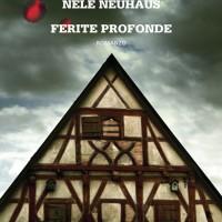 Ferite profonde - Nele Neuhaus