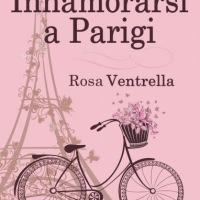 Innamorarsi a Parigi - Rosa Ventrella