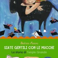 Siate gentili con le mucche - Beatrice Masini