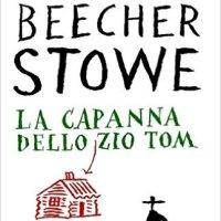 La capanna dello zio Tom - Harriet Beecher Stowe