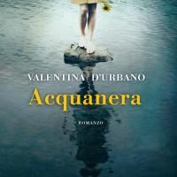 Acquanera - Valentina D'Urbano