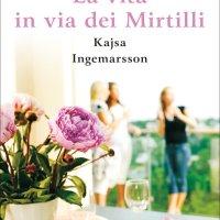 La vita in via dei Mirtilli - Kajsa Ingemarsson