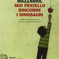 Mio fratello rincorre i dinosauri - Giacomo Mazzariol