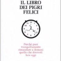 Il libro dei pigri felici - Kathrine Passig, Sascha Lobo