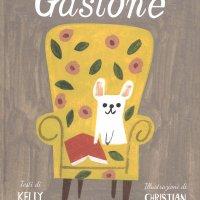 Gastone - Kelly Di Pucchio, Christian Robinson
